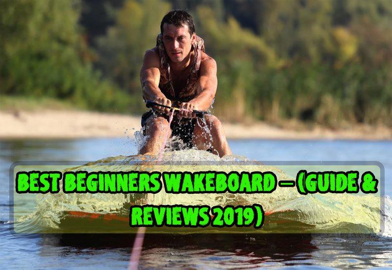 Best Beginners Wakeboard