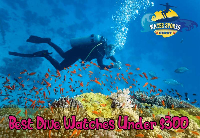 Best Dive Watches Under $300